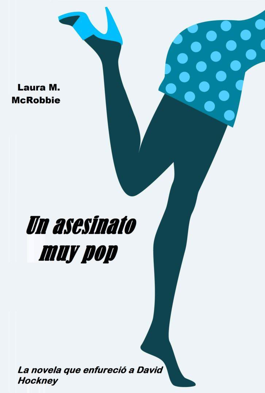 """""""Un asesinato muy pop"""", editorial Bauer, 2010."""