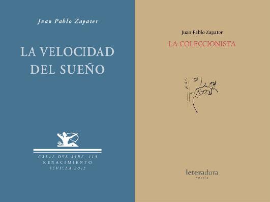 Portada de los libros de Juan Pablo Zapater, La velocidad del sueño y La coleccionista.