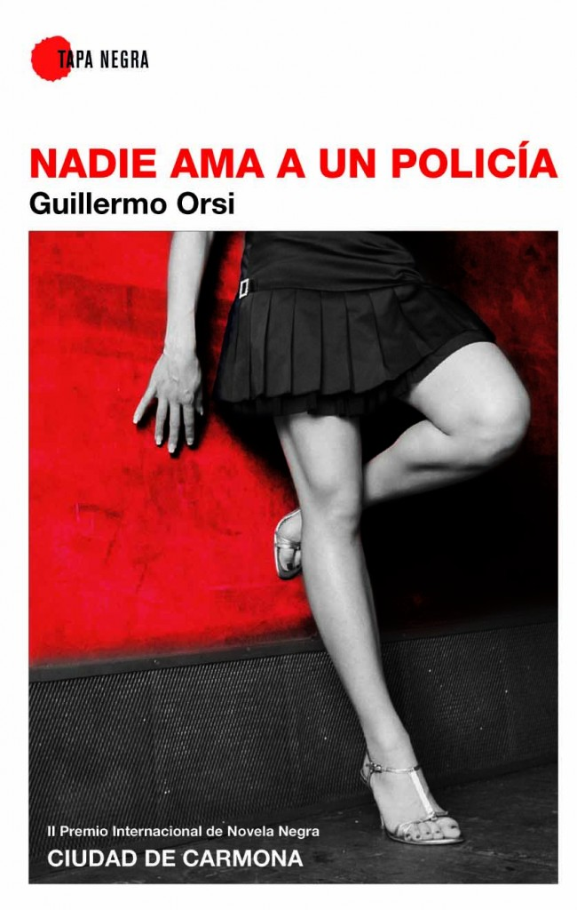 Portada de Nadie ama a un policía, de Guillermo Orsi.