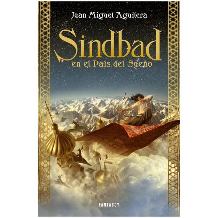 Portada del libro 'Sindbad en el País del Sueño', de Juan Miguel Aguilera. Imagen cortesía del autor.