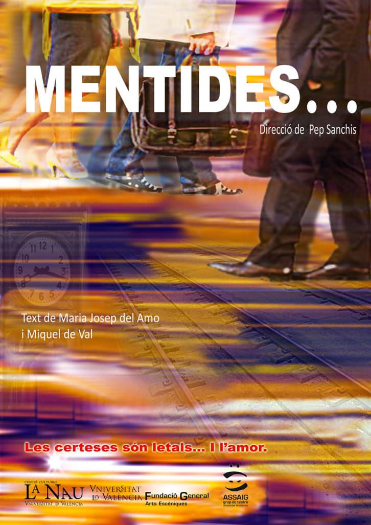 Cartel de la obra 'Mentides', de Assaig, Grup de Teatre de la Universitat de València, dirigida por Pep Sanchis. Imagen cortesía de La Nau.