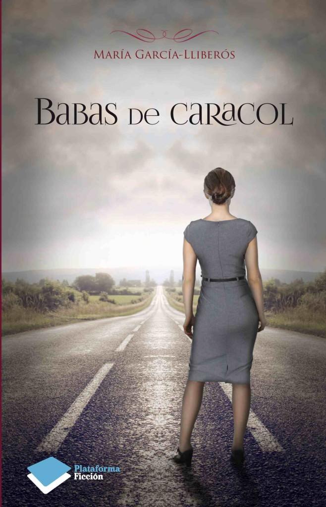 Portada del libro 'Babas de caracol', de María García-Lliberós. Plataforma Editorial.