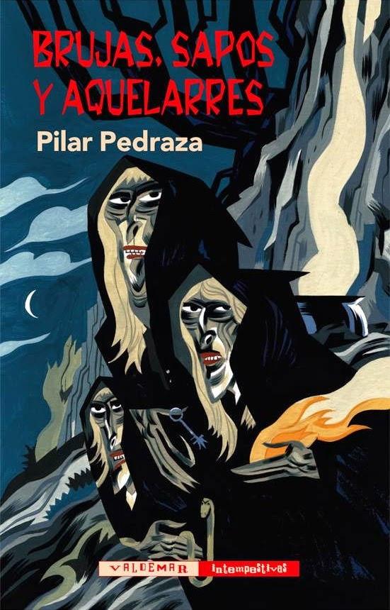 Portada de 'Brujas, sapos y aquelarres', de Pilar Pedraza. Editorial Valdemar.