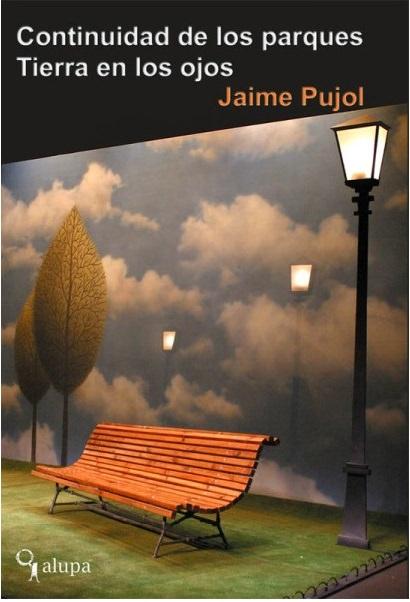 Portada del libro 'Continuidad de los parques', de Jaime Pujol. Editorial Alupa.