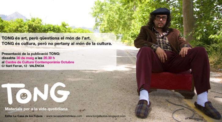 Cartel de presentación de la revista Tong, Valencia, Mayo de 2009. En la imagen AÇlfredo Pardo, uno de los fundadores de la desaparecida revista objeto.