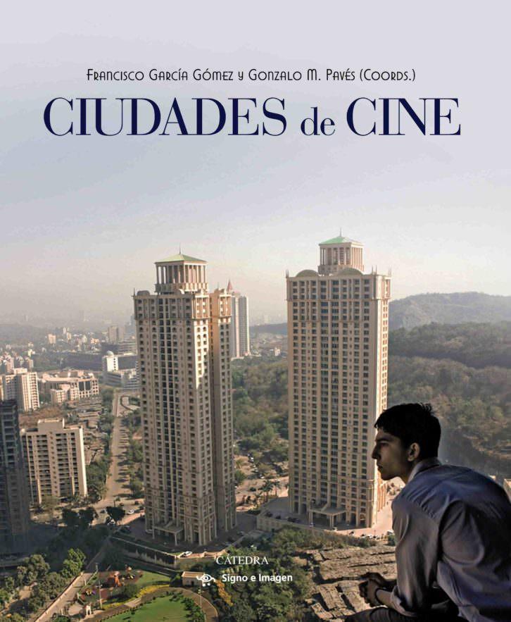 Portada del libro 'Ciudades de cine', de ediciones Cátedra.