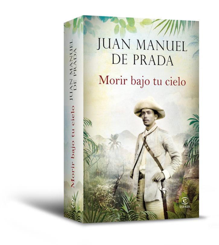 Portada de la novela de Juan Manuel de Prada, Morir bajo tu cielo. Editorial Espasa.
