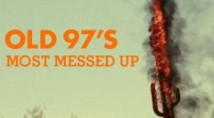 OLD 97'S - (2014) Most messed up - PORTADA
