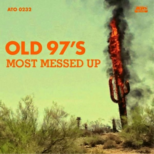 OLD 97'S - (2014) Most messed up - a