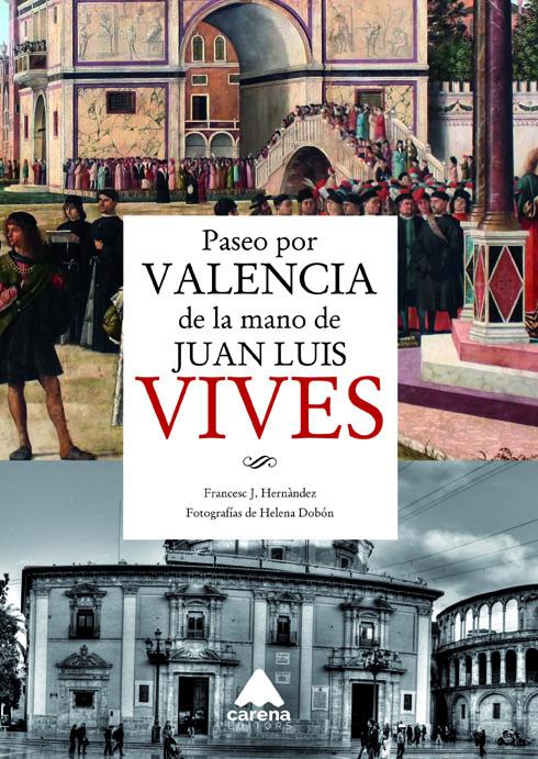 Portada del libro de Francesc Hernàndez 'Paseo por Valencia de la mano de Juan Luis Vives'.