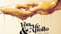 YOU ME AND APOLLO - Sweet honey portada