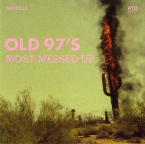03 - OLD 97'S - Most messed up