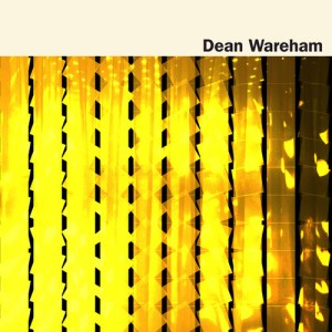 07 - DEAN WAREHAM - Dean Wareham