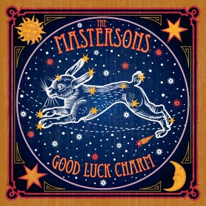 20 - THE MASTERSONS - Good Luck Charm