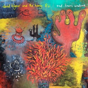 29 - DAVID KILGOUR & THE HEAVY EIGHTS - End Times Undone