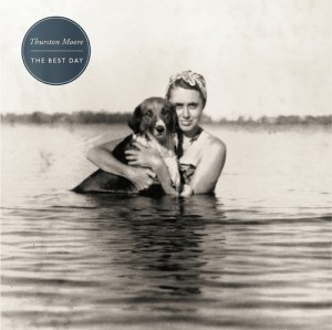 32 - THURSTON MOORE - The best day