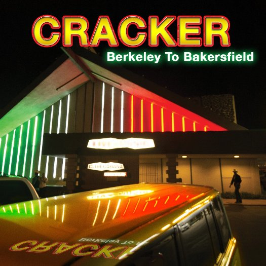 CRACKER - BERKELEY TO BAKERSFIELD MAKMA 3