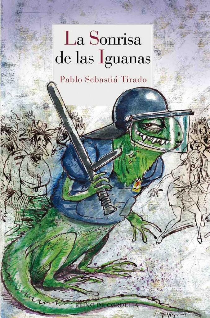 Sobrecubierta de 'La sonrisa de las iguanas', de Pablo Sebastiá. Reino de Cordelia.