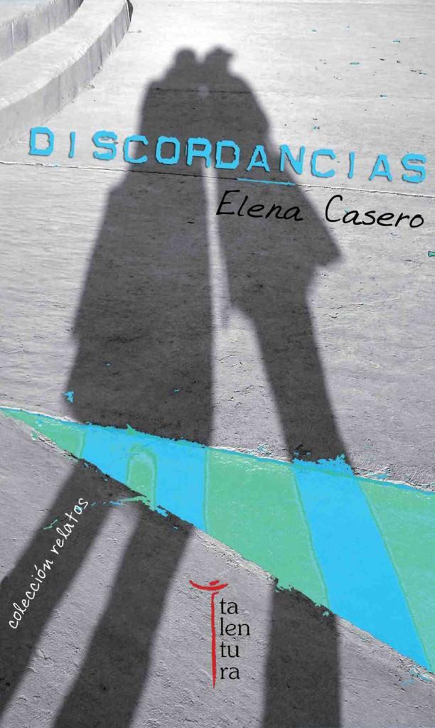 Portada de 'Discordancias', de Elena Casero. Editorial Talentura.