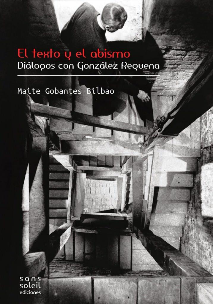 Portada del libro 'El texto y el abismo. Diálogos con González Requena', de Maite Gobantes. Sans Soleil Ediciones.