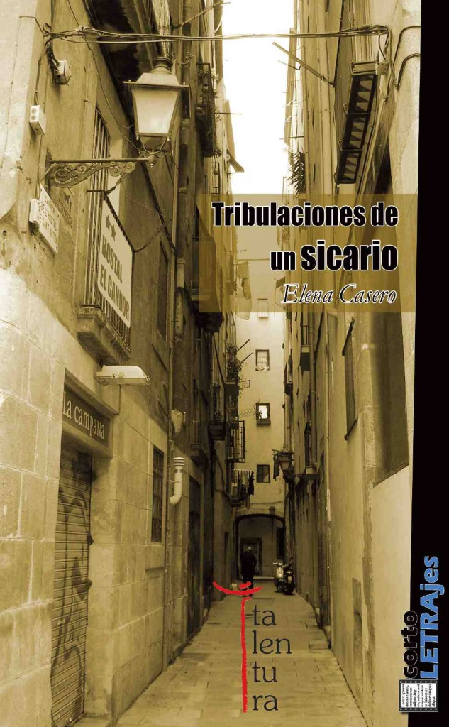 Portada de 'Tribulaciones de un sicario', de Elena Casero. Editorial Talentura.