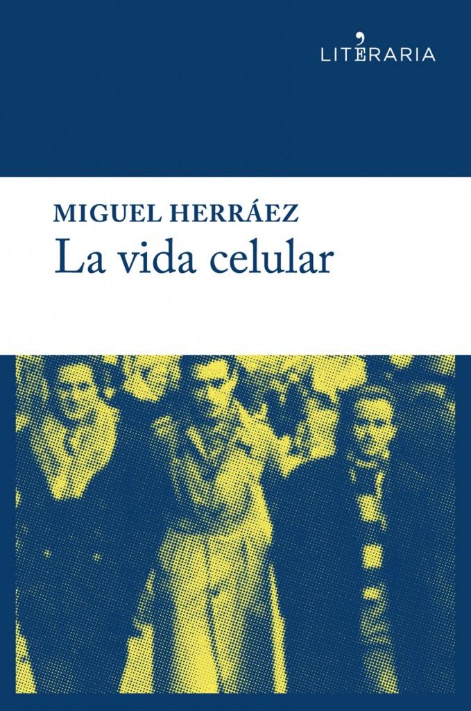 Portada de La vida celular, de Miguel Herráez, Alrevés, 2014.