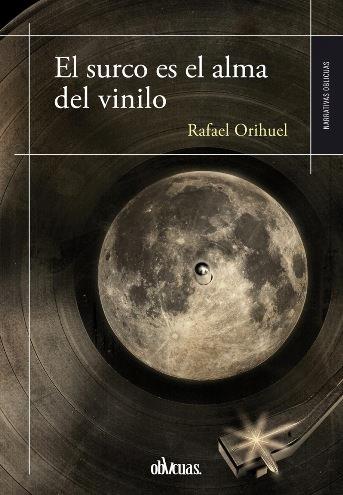 """Portada """"El surco es el alma del vinilo"""" de Rafael Orihuel."""