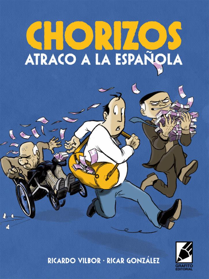 Portada de 'Chorizos. Atraco a la española', de Ricardo Vilbor y Ricar González. Editorial Grafito.
