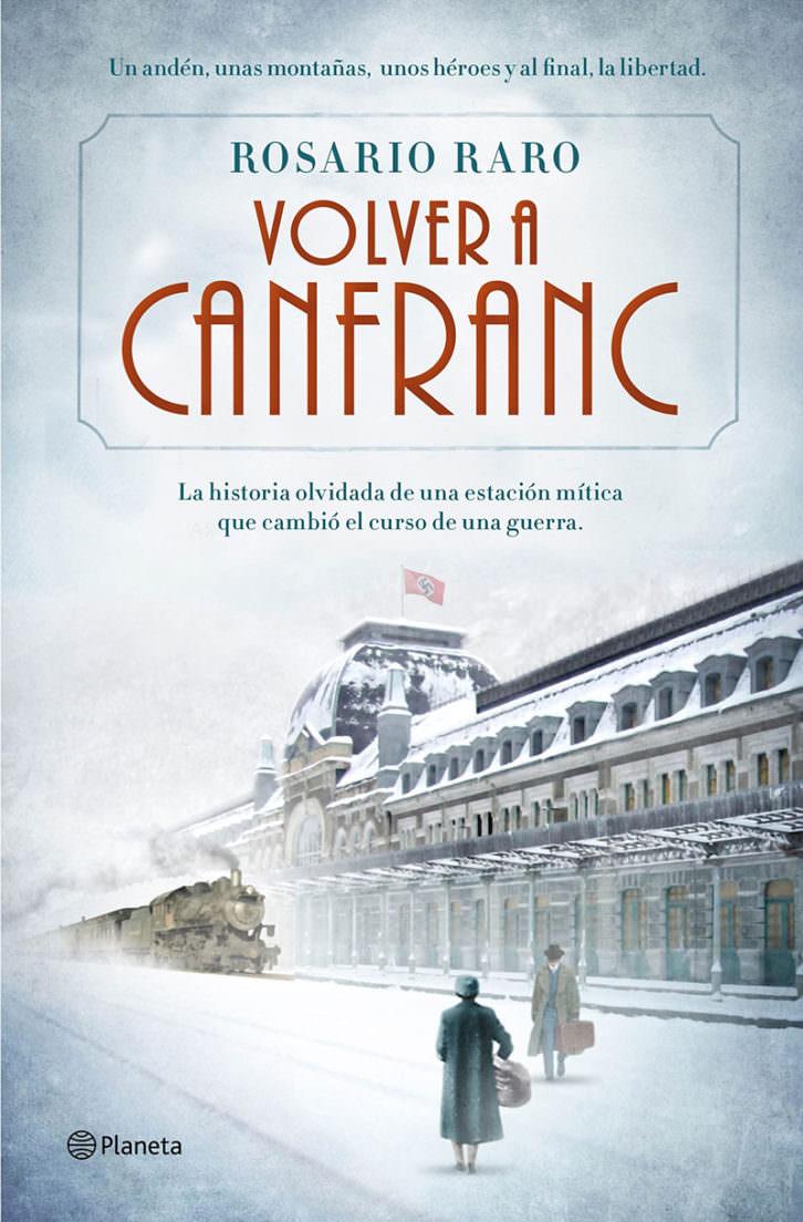 Portada del libro 'Volver a Canfranc', de Dolores Raro. Cortesía de Planeta.