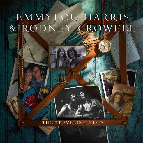 EMMYLOU HARRIS & RODNEY CROWELL - The travelling kind