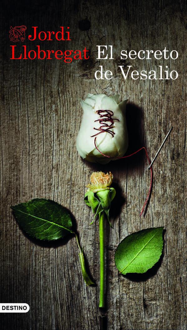 Portada de 'El secreto de Vesalio', de Jordi Llobregat. Editorial Destino.