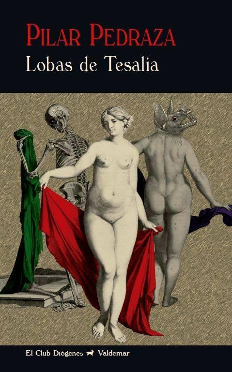 Portada de Lobas de Tesalia, de Pilar Pedraza. Editorial Valdemar.