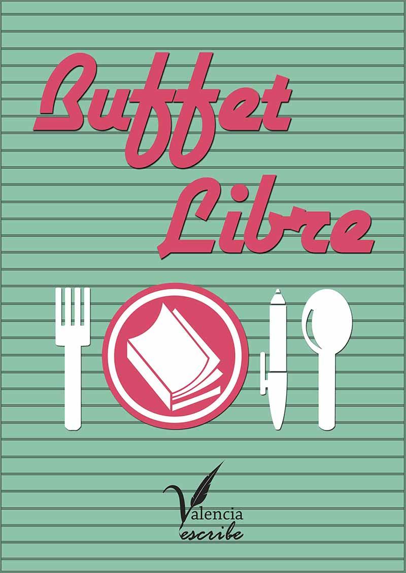 Portada de Buffet Libre, de Valencia escribe. Cortesía de sus autores.