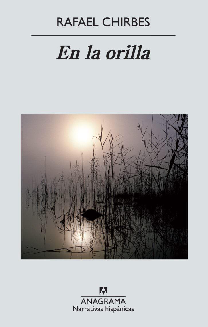 Portada del libro En la orilla, del recientemente fallecido Rafael Chirbes. Anagrama.