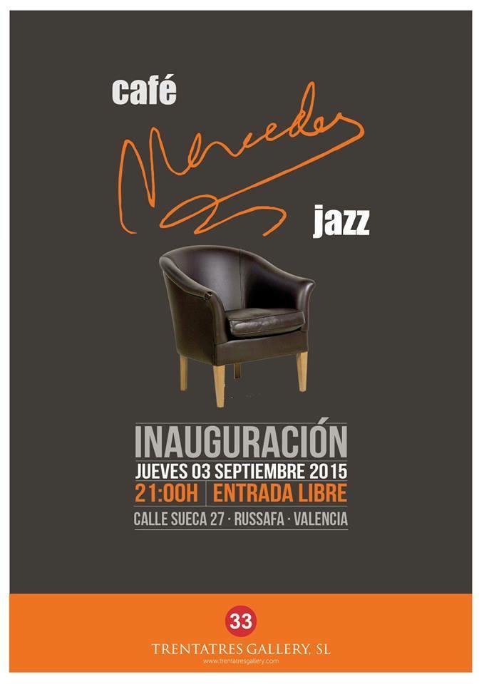 Cartel inaugural de Café Mercedes Jazz. 2015. Cortesía de TRENTATRES.
