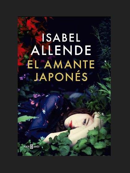 Portada del libro el amante japonés, de Isabel Allende. Plaza & Janés.