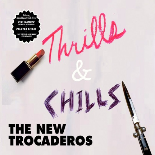 THE NEW TROCADEROS - Thrills & chills 1