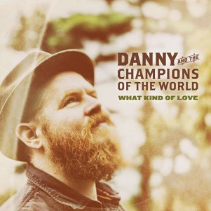 07. Danny-And-The-Champions-Of-The-World-What-Kind-Of-Love-1