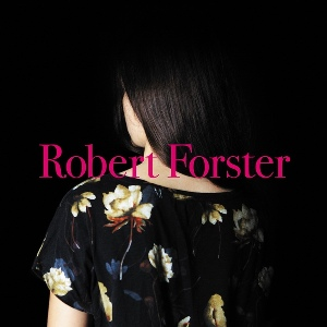 10. ROBERT FORSTER - Songs to play - 1
