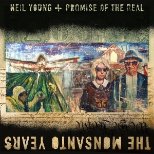 12. NEIL YOUNG + PROMISE OF THE REAL - The Monsanto Years