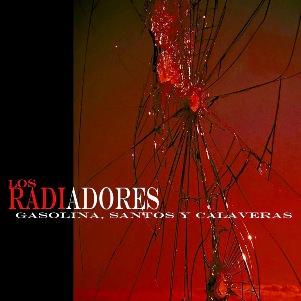 25. LOS RADIADORES - Gasolina, santos y calaveras - a