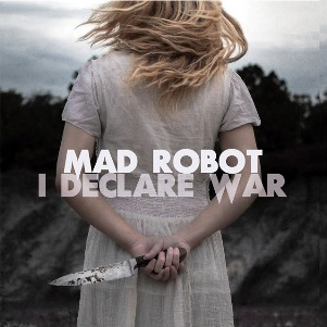 31. MAD ROBOT - I declare war