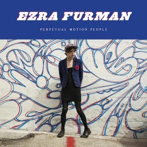 32. EZRA FURMAN - Perpetual motion people - A
