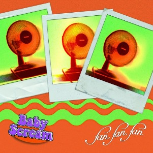 36. BABY SCREAM - FAN FAN FAN