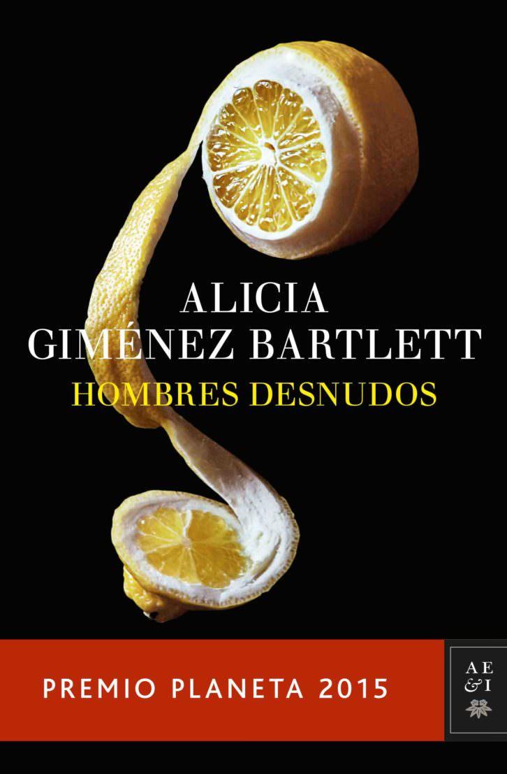 Cubierta del libro Hombres desnudos, de Alicia Giménez Bartlett, Premio Planeta 2015.