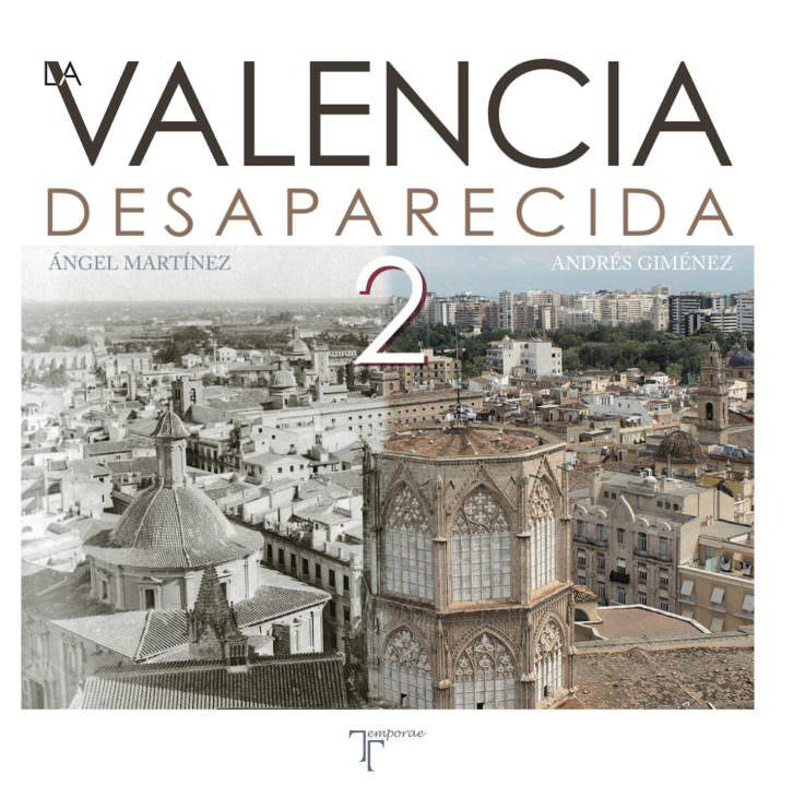 Portada de 'La Valencia desaparecida 2', de Ángel Martínez y Andrés Giménez.  Editorial Temporae.