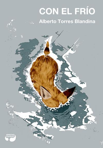 Portada de la novela 'Con el frío', de Alberto Torres Blandina. Imagen cortesía del autor.
