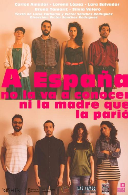Cartel de la obra 'A España no la va a conocer ni la madre que la parió'. Imagen cortesía de Sala Ultramar.