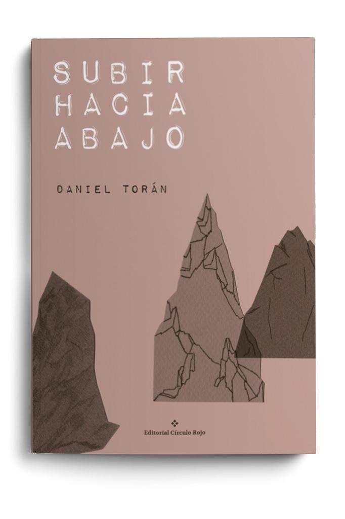 Portada del libro 'Subir hacia abajo', de Daniel Torán. Círculo Rojo.