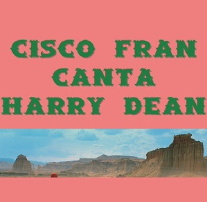 13. Cisco Fran canta a Harry Dean